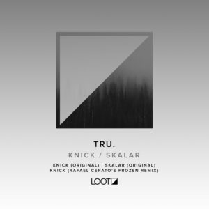 TRU. - Knick / Skalar