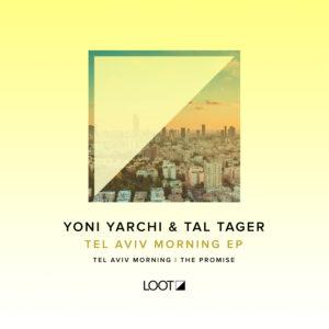 Yoni Yarchi & Tal Tager - Tel Aviv Morning EP