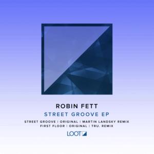 Robin Fett - Street Groove EP